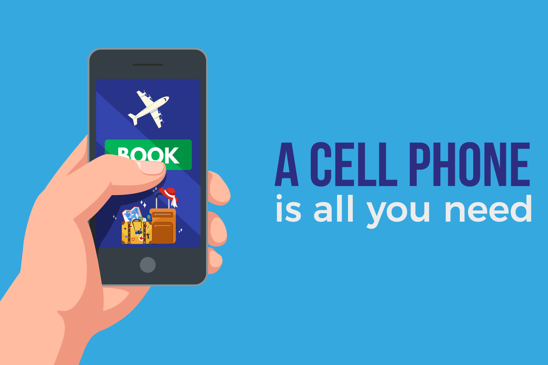 A cell phone is all you need
