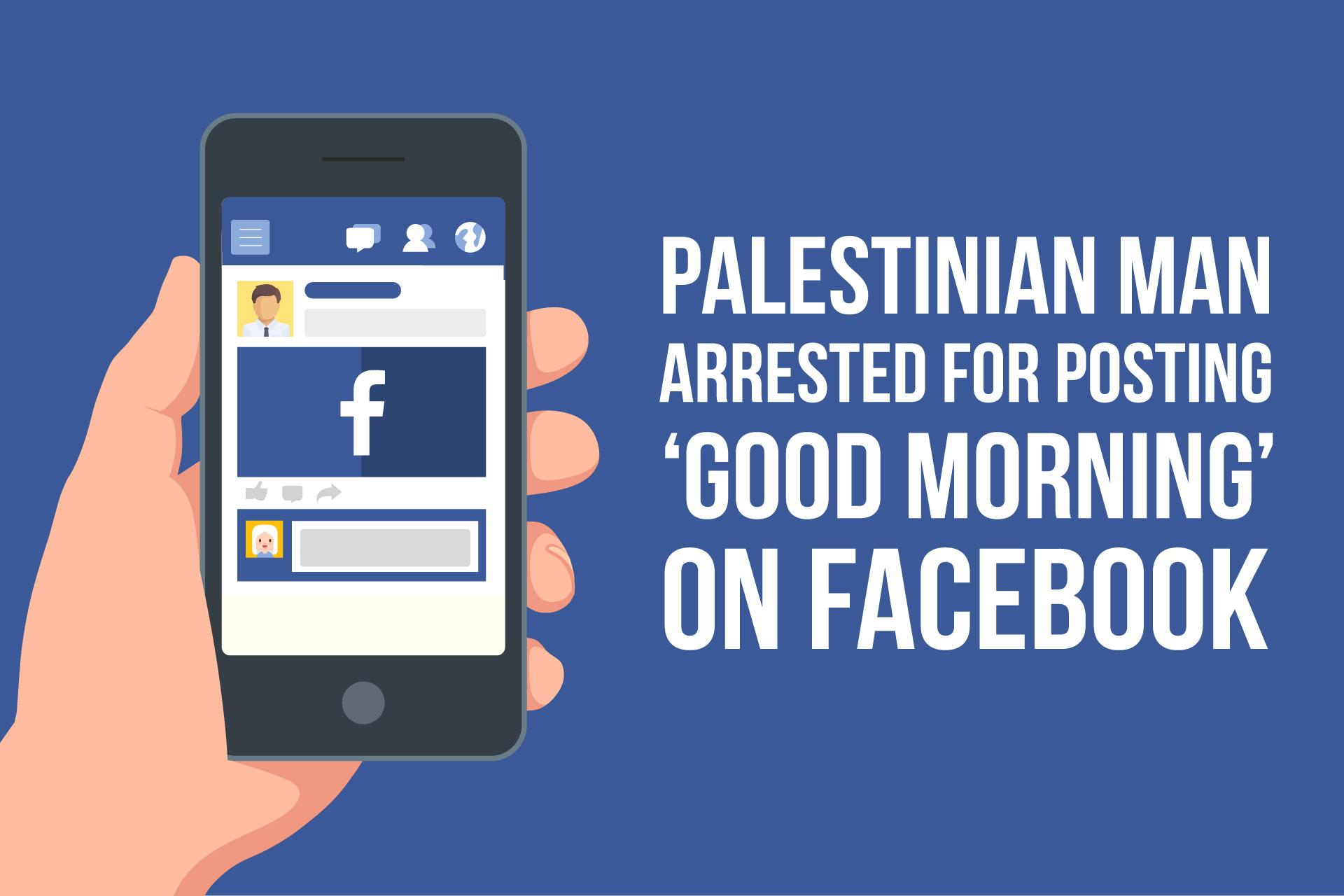 Palestinian man arrested for posting 'good morning' on Facebook