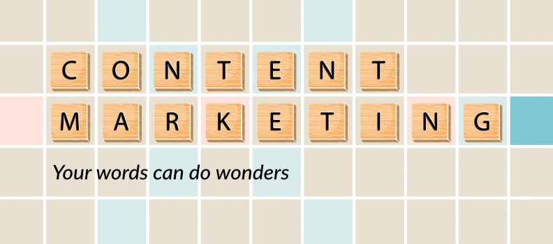 CONTENT MARKETING – YOUR WORDS CAN DO WONDERS