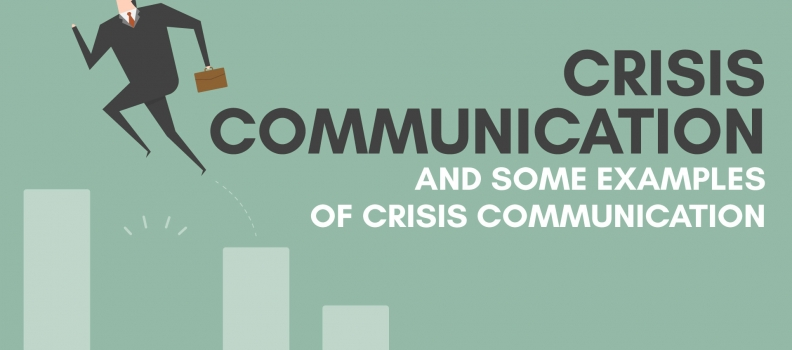Crisis Communication and Some Examples of Crisis Communication
