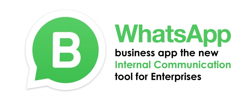WhatsApp Business App – the new Internal Communication tool for Enterprises