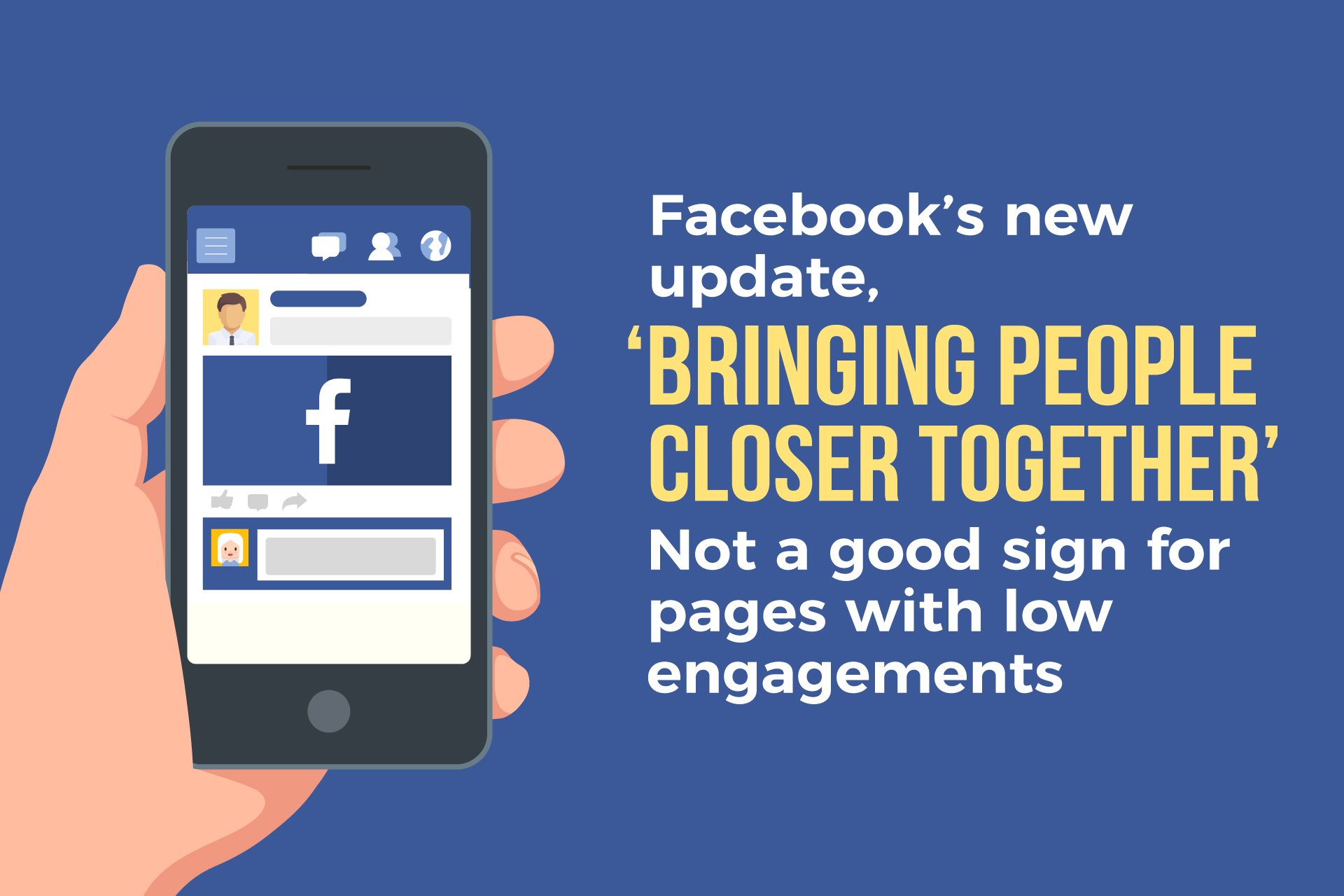 Facebook's New Update, 'Bringing People Closer Together' – Not a Good Sign for Pages with Low Engagements