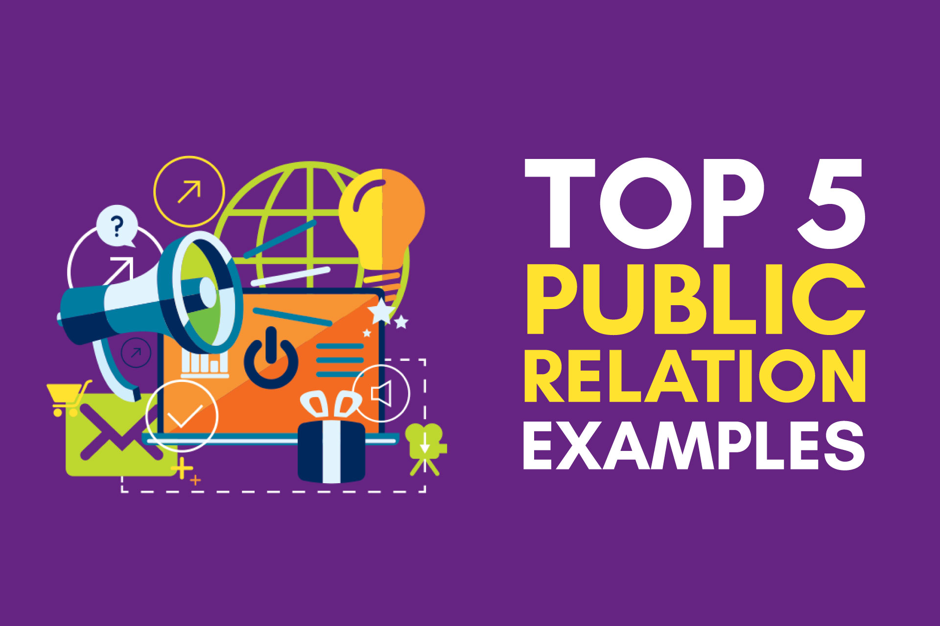 Top 5 Public Relation Examples
