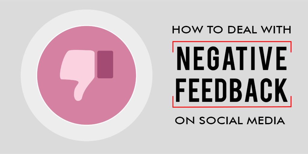How to deal with negative feedback on social media