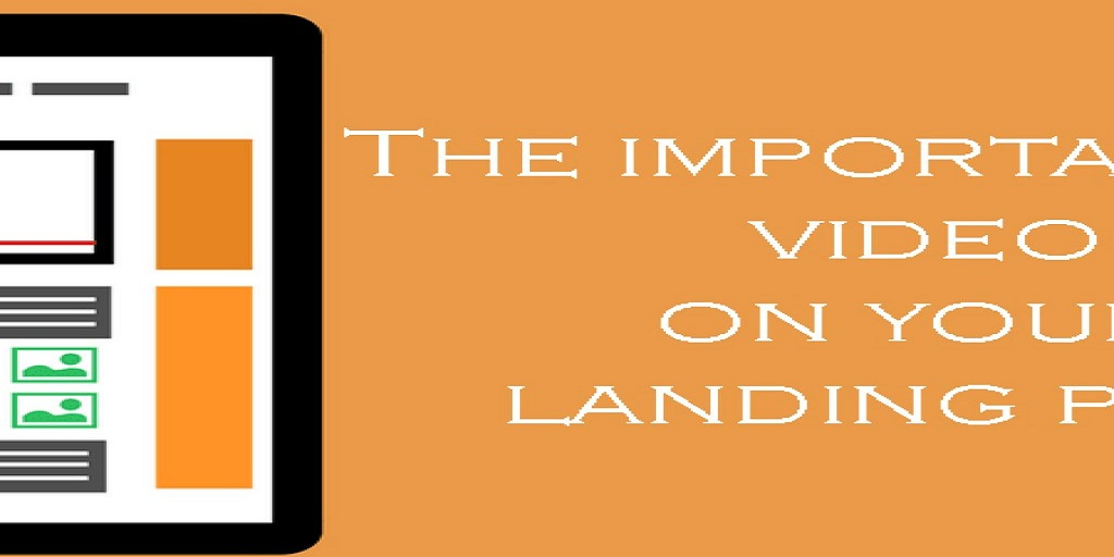The importance of video on your landing page