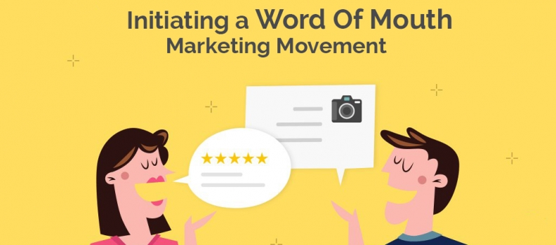 Initiating a Word Of Mouth Marketing Movement