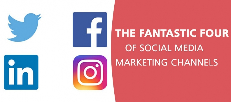 The Fantastic Four of Social Media Marketing Channels