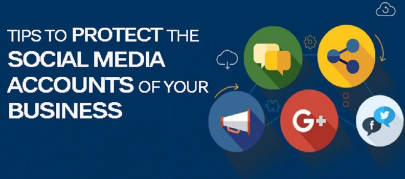 Tips to protect the Social Media Accounts of your Business