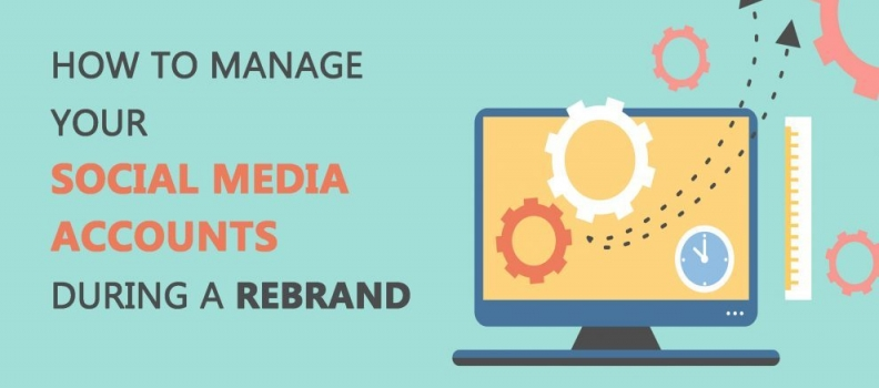 How to Manage your Social Media Accounts during a Rebrand